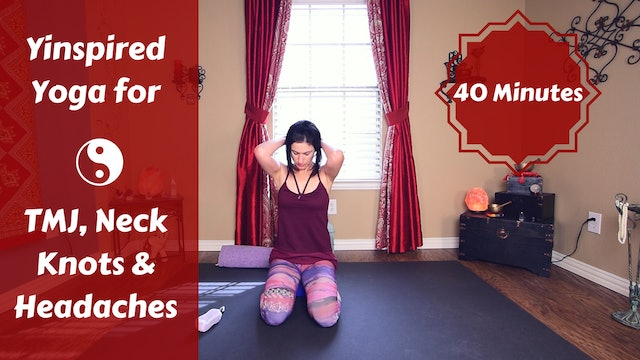 Yinspired Yoga for Headaches, TMJ & Neck Knots