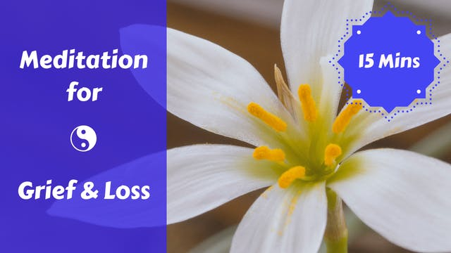 Meditation for Grief & Loss