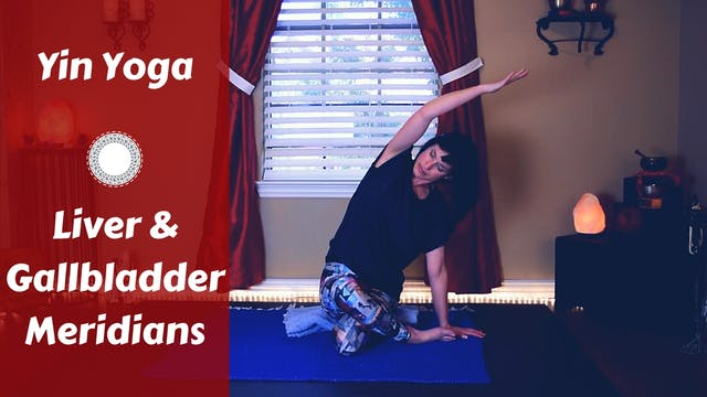 Yin Yoga for Liver & Gallbladder Meri...