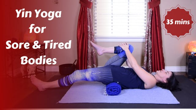 Yin Yoga for Sore & Tired Bodies