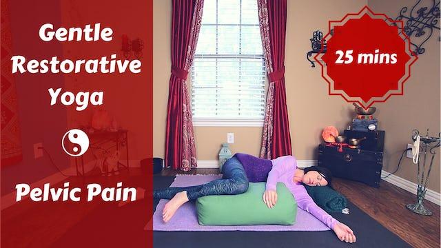 Gentle Restorative Yoga 4 Pelvic Pain, PMS, Cramps