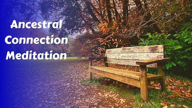 Ancestral Connection Meditation