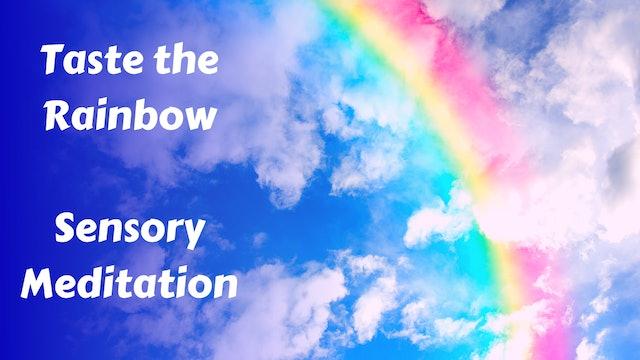 Taste the Rainbow | Mindful Sensory Meditation