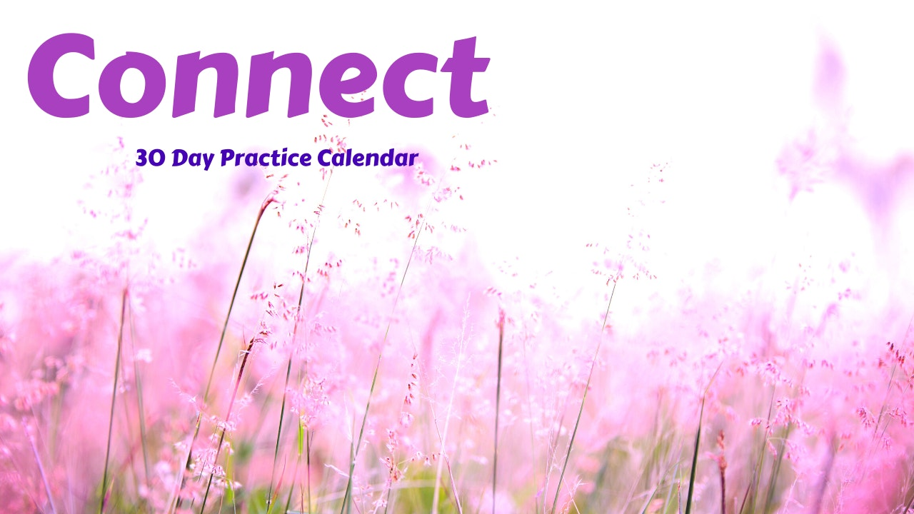 CONNECT | 30 Day Practice Calendar June '20