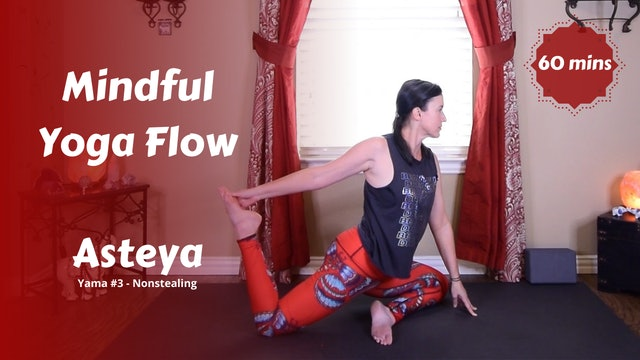 Mindful Full Body Yoga Flow | Asteya | Nonstealing