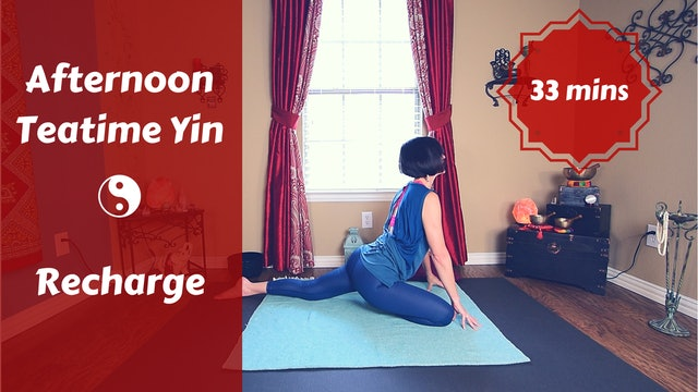 Afternoon Teatime Yin Yoga {Recharge}
