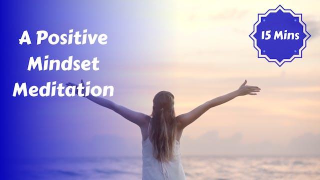 A Positive Mindset Meditation