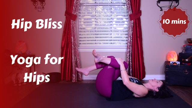 Hip Bliss | Yoga for Happy Hips