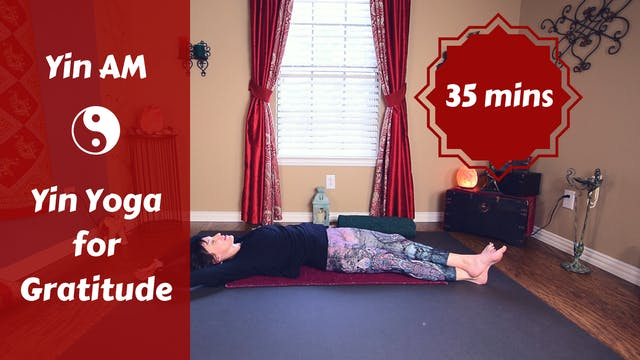 Yin AM Yoga for Gratitude | Heart Mer...