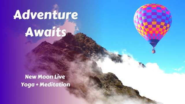 New Moon Live Yoga Flow | Adventure Awaits