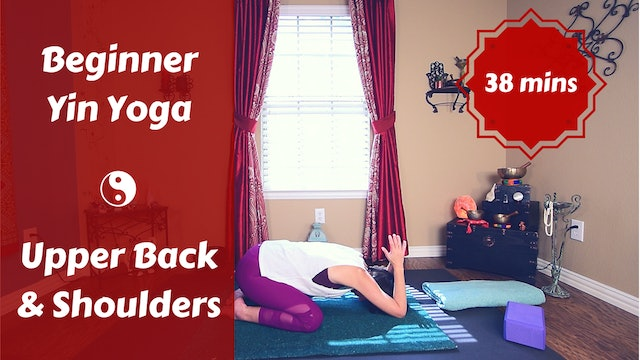 Beginner Yin Yoga for Neck, Shoulders, Upper Back