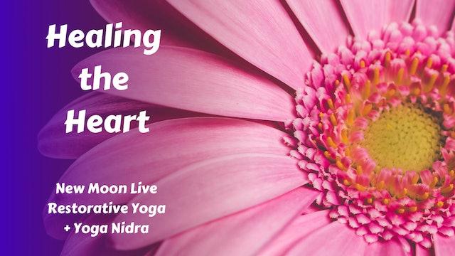 Healing the Heart | New Moon Live Restorative Yoga + Yoga Nidra