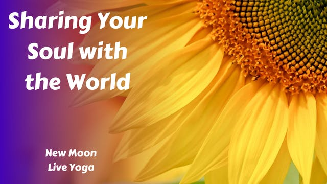 Sharing Your Soul with the World | New Moon Live Yin Yoga