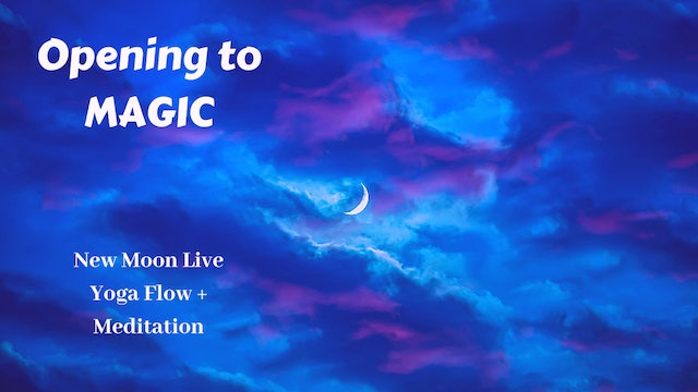 New Moon Live Yoga Flow | Opening to Magic