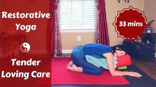 Restorative Yoga for Tender Loving Care | TLC Time