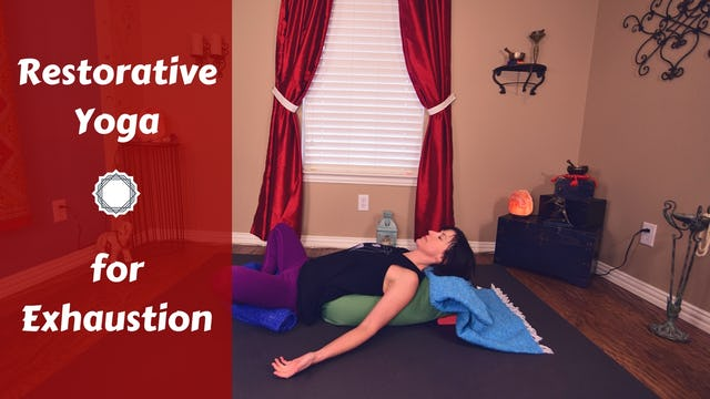 Gentle Restorative Yoga for Exhaustion