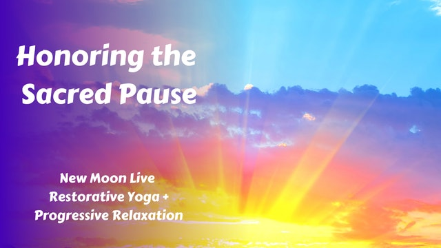 New Moon Live Restorative Yoga | Honoring the Sacred Pause