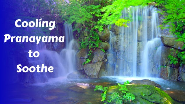 Cooling Pranayama for Anger, Overheat...