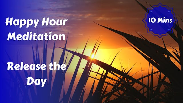 Happy Hour Meditation | Release the Day