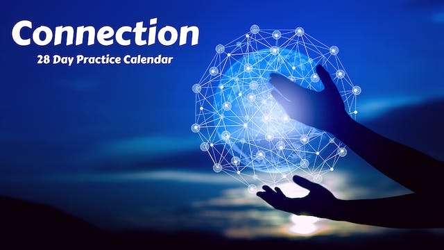 CONNECTION | 28 Day Practice Calendar | Feb. '21