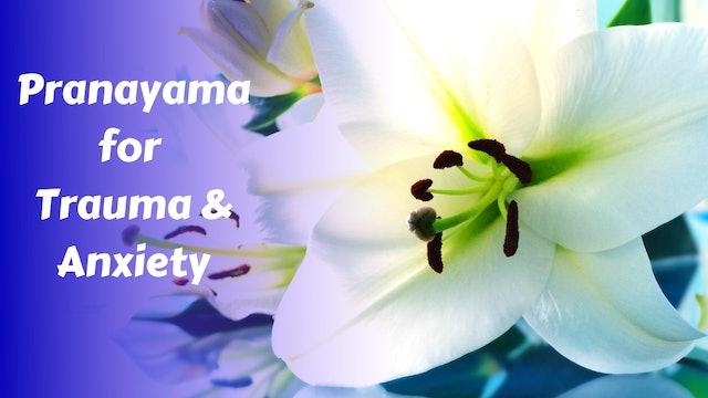 Deeply Soothing Pranayama for Anxiety, Panic Attacks & Trauma