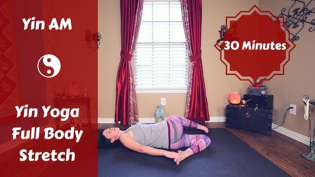 Yin AM Full Body Practice in 30 Mins
