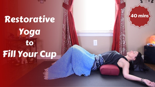 Restorative Yoga to Fill Your Cup