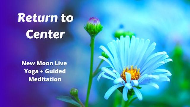 New Moon Live Yoga Flow | Return to Center