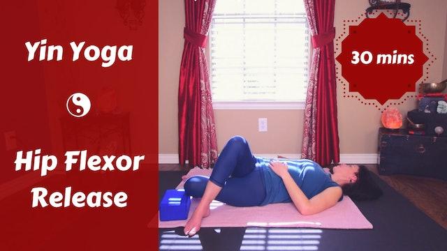 Hip Flexor Release in 30 | Yin Yoga for Tight Hips