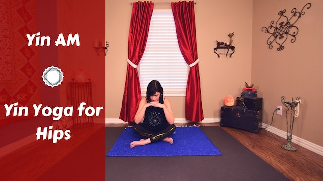 Yin AM for Deep Hip Stretch