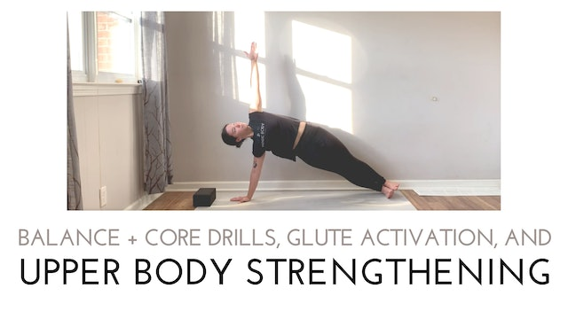 Balance and Core Drills, Glute Activation, and Upper Body Strengthening