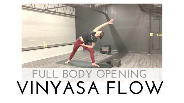 Full Body Opening Vinyasa Flow