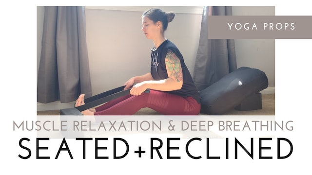 Muscle Relaxation and Deep Breathing | Seated and Reclined