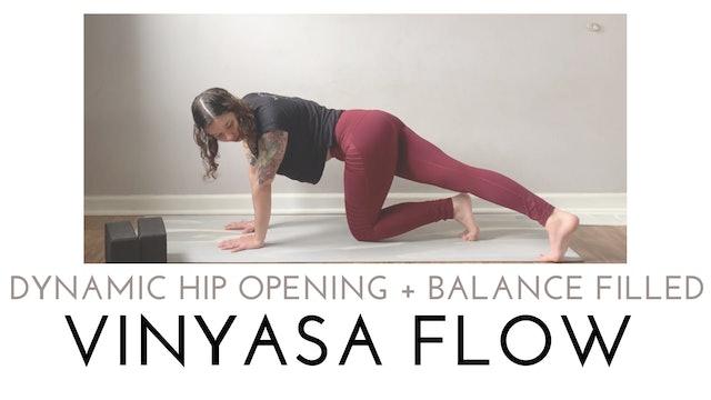 Dynamic Hip Opening and Balance Filled Vinyasa Flow