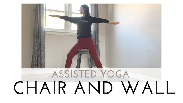 Chair and Wall Assisted Yoga