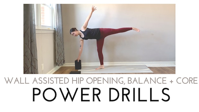 Wall Assisted Hip Opening, Balance and Core Power Drills