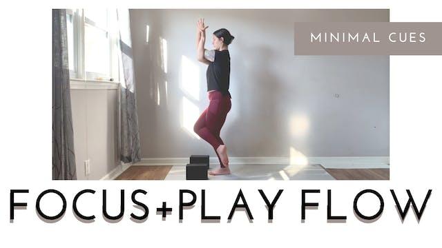 Focus and Play Minimal Cues Flow
