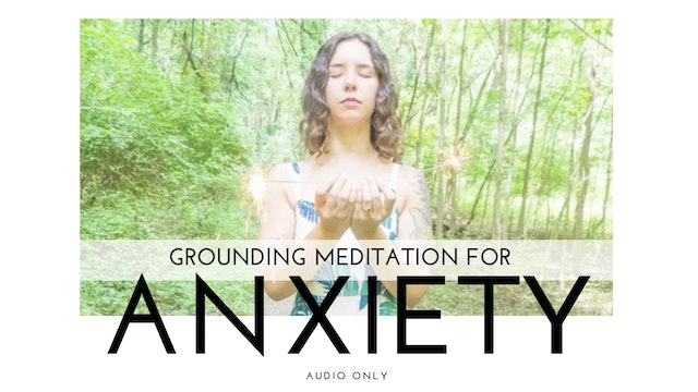 Grounding Meditation for Anxiety