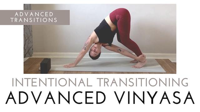 Intentional Transitioning Advanced Vinyasa