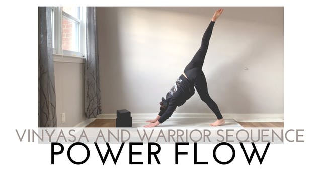 Vinyasa and Warrior Sequence Power Flow