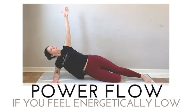 Power Flow If You Feel Energetically Low
