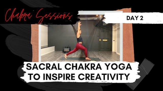 Day 2 | Sacral Chakra Yoga to Inspire...