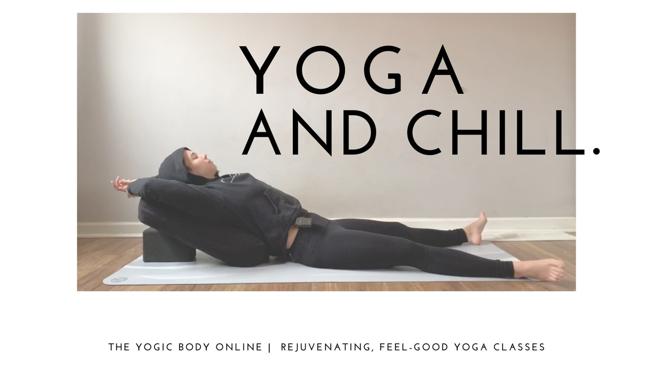 Yoga and Chill.