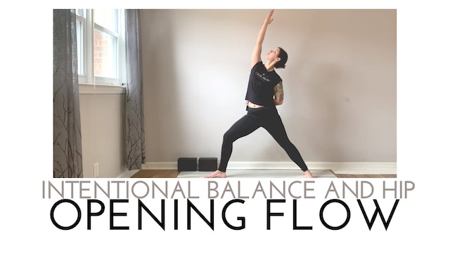 Intentional Balance and Hip Opening Flow
