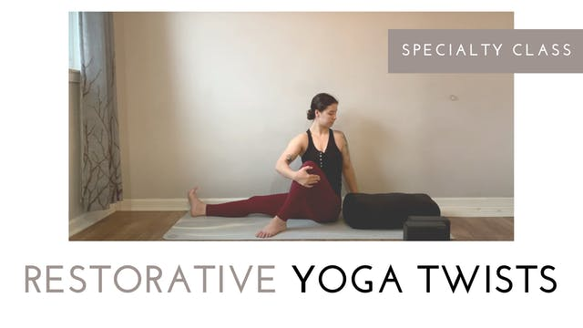Restorative Yoga Twists | Specialty C...