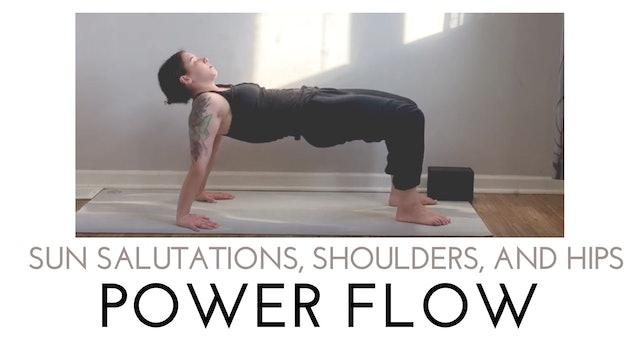 Sun Salutations, Shoulders, and Hips | Power Flow