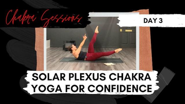 Day 3 | Solar Plexus Chakra Yoga for Confidence