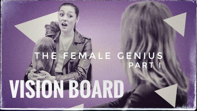1. The Female Genius - Part I