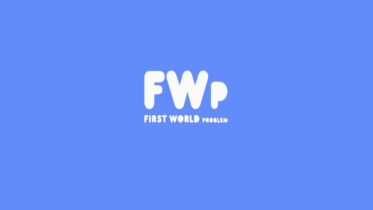 FIRST WORLD problem