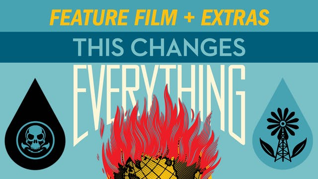 THIS CHANGES EVERYTHING Feature + Extras